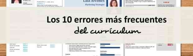 Los 10 errores más frecuentes en el currículum
